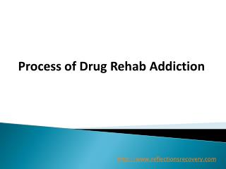 Process of Drug Rehab Addiction