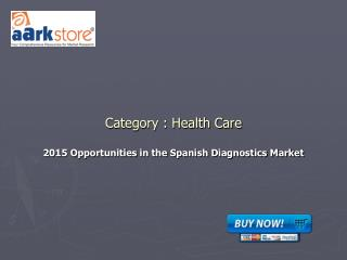 2015 Opportunities in the Spanish Diagnostics Market