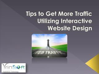 Tips to Get More Traffic Utilizing Interactive Website Desig