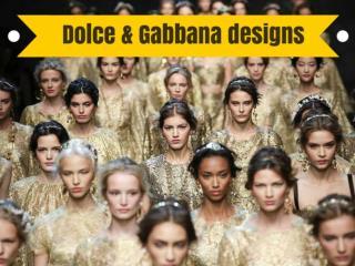 Dolce & Gabbana designs