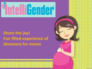 Share the joy! Fun filled experience of discovery for moms.