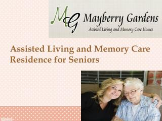 Assisted Living and Memory Care Residence for Seniors
