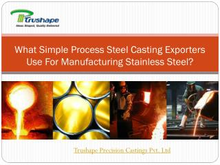 What Simple Process Steel Casting Exporters use for Manufact