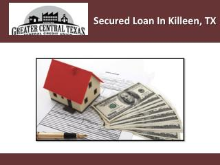 Secured Loan in Killeen, TX