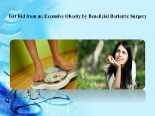 Get Rid from an Excessive Obesity by Beneficial Bariatric Su