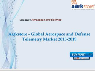Aarkstore - Global Aerospace and Defense Telemetry Market 20