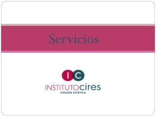 Instituto Cires - Centro de cirugía estética - Servicios