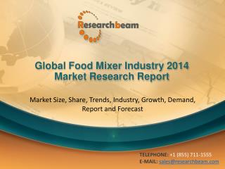 Global Food Mixer Market Size, Trends, Growth, Analysis 2014