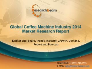 Global Coffee Machine Market Size, Trends, Growth 2014