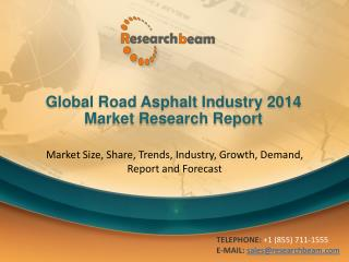 Global Road Asphalt Market 2014 Size, Trends, Growth, Analys