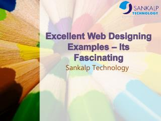 Excellent Web Designing Examples – Its Fascinating!