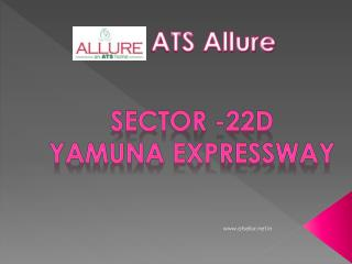 ATS Allure Noida Sector 22D on Yamuna Expressway