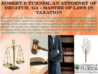 Robert E Turner, an Attorney of Decatur, GA - Master of Laws