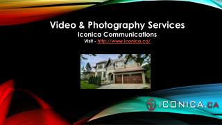 Video & Photography Services - Iconica Communications Inc.