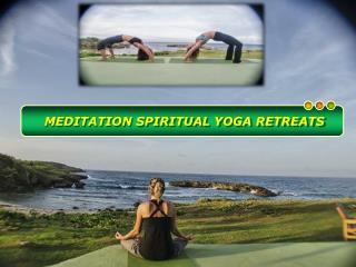 Take a Spiritual Break at Meditation Retreats