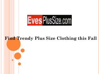 Find Trendy Plus Size Clothing this Fall