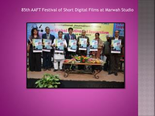 85th AAFT Festival of Short Digital Films at Marwah Studio