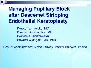 Managing Pupillary Block  after Descemet Stripping Endothelial Keratoplasty