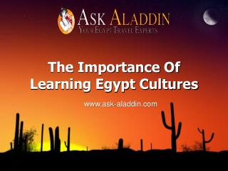 The Importance Of Learning Egypt Cultures