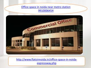 office space in noida near metro station 9910006454