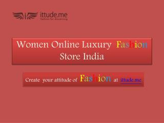 Women Luxury Fashion Store Online | ittude