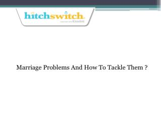 Marriage Problems And How To Tackle Them?