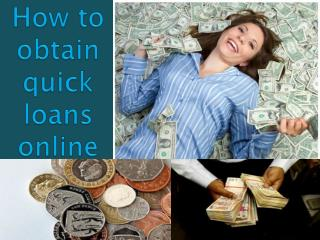 How to obtain quick loans online