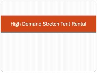 High Demand Stretch Tent Rental