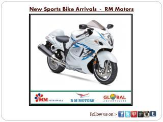 New Sports Bike Arrivals  -  RM Motors