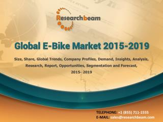 Global E-Bike Market Trend, Growth, Forecast 2015-2019