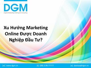 Xu huong dau tu Marketing Online cua cac doanh nghiep