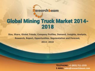 Global Mining Truck Market Size, Forecast 2014-2018