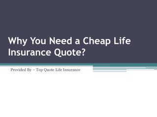 Why You Need A Cheap Life Insurance Quote?