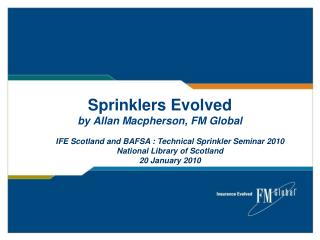 Sprinklers Evolved by Allan Macpherson, FM Global