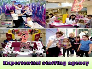 Experiential staffing agency