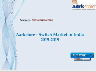 Aarkstore - Switch Market in India 2015-2019