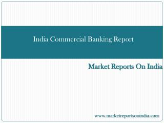 India Commercial Banking Report