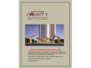 Call @1800 200 8884 for Rhythm County Flats, Greater Noida
