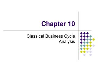 Classical Business Cycle Analysis