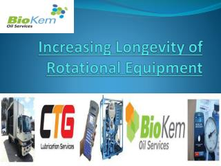 Increasing Longevity of Rotational Equipment