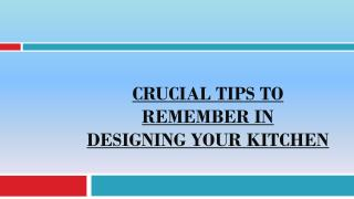 Crucial Tips To Remember In Designing Your Kitchen