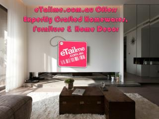 eTailme.com.au Offers Expertly Crafted Homewares, Furniture