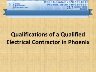 Qualifications of a Qualified Electrical Contractor in  Phoe