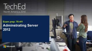 70-411 - Administering Windows Server 2012