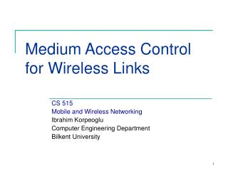 Medium Access Control for Wireless Links