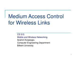 Medium Access Control for Wireless Links
