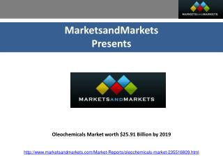 Oleochemicals Market worth $25.91 Billion by 2019