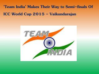 �Team India� Makes Their Way to Semi-finals of ICC World Cup