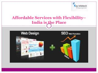 Affordable Services with Flexibility– India is the Place