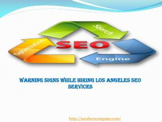 Warning Signs While Hiring Los Angeles SEO Services